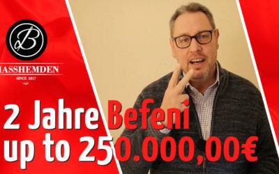 2 Jahre Befeni Masshemden – up to 250.000,00€